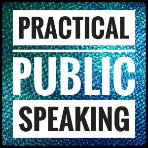 Practical Public Speaking [improvers] Brighton & beyond