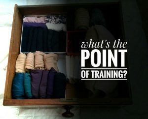 Training essentials: what's the point of training?