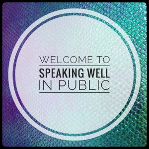 Welcome to Speaking Well in Public